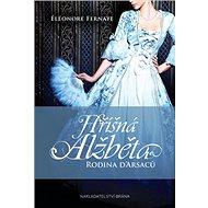 Hříšná Alžběta: Rodina D´Arsaců - Kniha