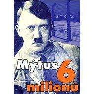 Mýtus 6 miliónů - Kniha