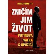Zničím jim život: Putinova válka s opozicí - Kniha