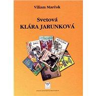 Svetová Klára Jarunková - Kniha