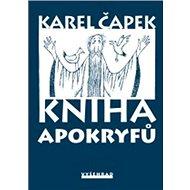 Kniha apokryfů: Životní filosofie Karla Čapka