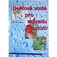 Dešťová voda pro zahradu a dům - Kniha