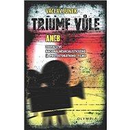 Triumf vůle: aneb Lesk a bída nacionálně-socialistického filmu - Kniha