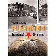 Plánička: Brankářská hvězda 20. století - Kniha