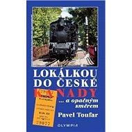Lokálkou do České Kanady: ... a opačným směrem - Kniha