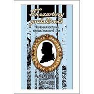 Mozartovy Pražské noci: Tři malá nokturna na velké rokokové téma - Kniha