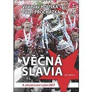 Věčná Slavia: 4. DOPLNĚNÉ VYDÁNÍ - Kniha