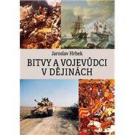 Bitvy a vojevůdci v dějinách - Kniha