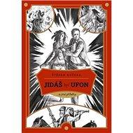 Jidáš byl Ufon: ...a jiné příběhy - Kniha