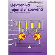 Elektronika tajemství zbavená: Kniha 2: Pokusy se střídavým proudem - Kniha