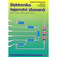Elektronika tajemství zbavená: Kniha 1: Pokusy se stejnosměrným proudem - Kniha