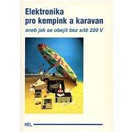 Elektronika pro kempy a karavany: aneb jak se obejít bez 220 V - Kniha