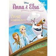 Anna & Elsa Žhavé dobrodružství - Kniha