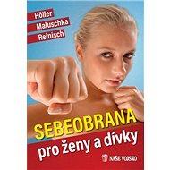 Sebeobrana pro ženy a dívky - Kniha