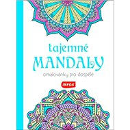 Tajemné mandaly Omalovánky pro dospělé - Kniha