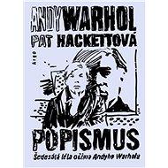 Popismus: Šedesátá léta očima Andyho Warhola - Kniha