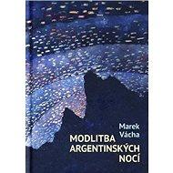 Modlitba argentinských nocí - Kniha