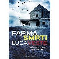 Farma smrti: Když jsi jednou uvnitř, není cesty ven - Kniha