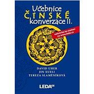 Učebnice čínské konverzace II: učebnice + cvičení a slvoníček - Kniha