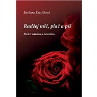 Radšej mlč, plač a píš II: Medzi vášňou a závisťou - Kniha