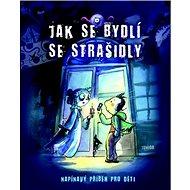 Jak se bydlí se strašidly: Napínavý příběh pro děti - Kniha