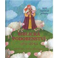Biblická podobenství pro děti: Ježíš vyprávěl příběhy - Kniha