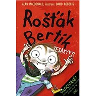 Rošťák Bertík Tesákyyy! - Kniha