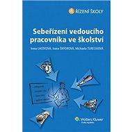 Sebeřízení vedoucího pracovníka ve školství - Kniha