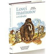 Lovci mamutov a tí druhí - Kniha