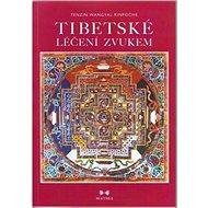 Tibetská léčení zvukem + CD - Kniha