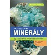 Minerály se systémem rychlého určování: Průvodce přírodou - Kniha