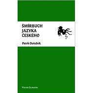 Šmírbuch jazyka českého: Slovník nekonvenční češtiny 1945-1989 - Kniha