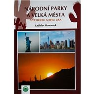 Národní parky a velká města východu a jihu USA - Kniha