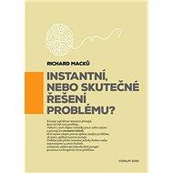 Instantní, nebo skutečné řešení problému? - Kniha