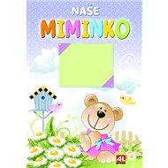 Naše miminko - Kniha