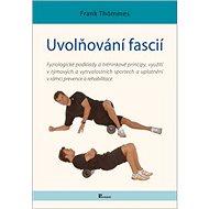 Uvolňování fascií - Kniha