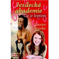Jezdecká akademie Co je šeptem - Kniha