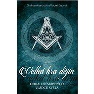 Velká hra dějin: Odhalení skrytých vládců světa - Kniha
