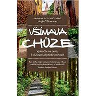 Všímavá chůze: Vykročte na cestu k duševní a fyzické pohodě - Kniha