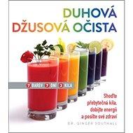 Duhová džusová očista: Shoďte přebytečná kila, dobijte energii a posilte své zdraví - Kniha