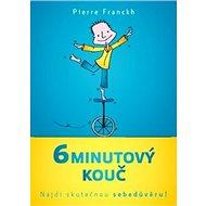 6minutový kouč: Najdi skutečnou sebedůvěru! - Kniha