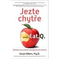 Jezte chytře: Odemkněte hubnoucí sílu emoční inteligence - Kniha