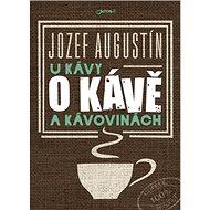U kávy o kávě a kávovinách - Kniha