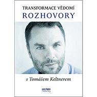 Transformace vědomí Rozhovory s Tomášem Keltnerem - Kniha