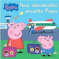 Peppa Pig Nová dobrodružství prasátka Peppy - Kniha