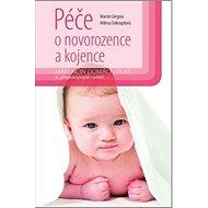 Péče o novorozence a kojence: Maminčin domácí lékař