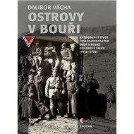 Ostrovy v bouři: Každodenní život československých legií vruské občanské válce (1918-1920) - Kniha