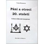 Páni a otroci 20. století: Světová židovská konspirace - Kniha