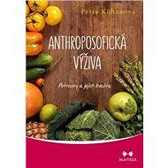 Anthroposofická výživa: Potraviny a jejich výživa - Kniha