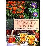 Babiččina přírodní lékárna Léčivá síla rostlin: Užívání, pěstování, účinné látky - Kniha